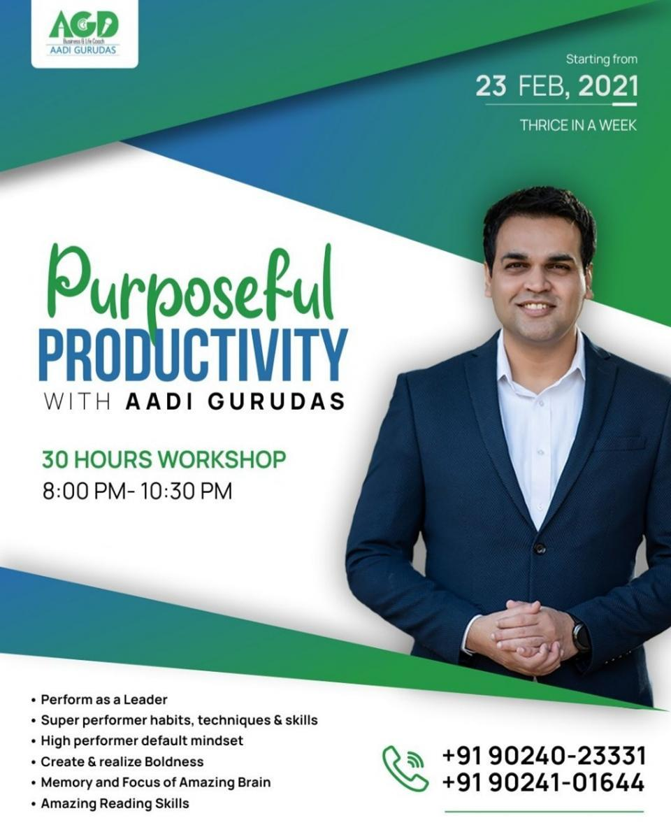 Purposeful Productivity with Aadi Gurudas